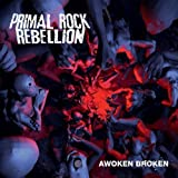 Awoken Broken by Primal Rock Rebellion (2012) Audio CD
