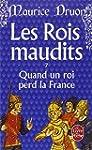 ROIS MAUDITS (LES) T.07 : QUAND UN RO...