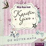 Die Mütter-Mafia   Kerstin Gier