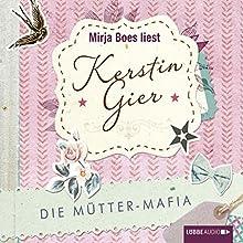 Die Mütter-Mafia Hörbuch von Kerstin Gier Gesprochen von: Mirja Boes