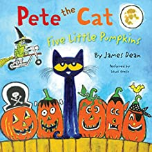 Pete the Cat: Five Little Pumpkins (       UNABRIDGED) by James Dean Narrated by Lewis Grosso