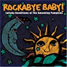 Rockabye Baby! Lullaby Renditions of Smashing Pumpkins