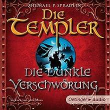 Die dunkle Verschwörung (Die Templer 2) Hörbuch von Michael P. Spradlin Gesprochen von: Jona Mues