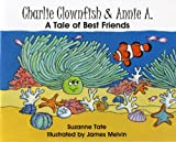 Charlie Clownfish & Annie A.