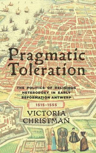 Pragmatic Toleration (Changing Perspectives on Early Modern Europe)