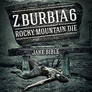 Z-Burbia 6: Rocky Mountain Die Audiobook