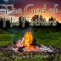 The God of His Fathers (       UNABRIDGED) by Jack London Narrated by John Chatty