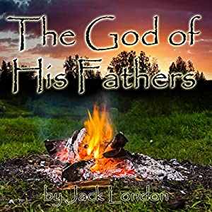 The God of His Fathers Hörbuch
