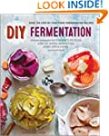 DIY Fermentation: Over 100 Step-By-St...