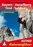 Klettersteige: Bayern - Vorarlberg - Tirol - Salzburg. 92 Klettersteige. (Rother Klettersteigführer)
