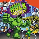 Super Hero Squad: Hulk Saves the Day! (Marvel Super Hero Squad) Chris Strathearn