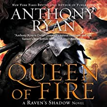 Queen of Fire: A Raven's Shadow Novel, Book 3 | Livre audio Auteur(s) : Anthony Ryan Narrateur(s) : Steven Brand