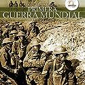 Breve historia de la Primera Guerra Mundial (       UNABRIDGED) by Álvaro Lozano Narrated by David Espunya