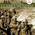 Breve historia de la Primera Guerra Mundial (       UNABRIDGED) by Álvaro Lozano Narrated by David Espunya