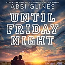 Until Friday Night: Field Party, Book 1 Audiobook by Abbi Glines Narrated by Olivia Song, Sebastian York