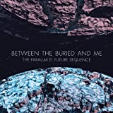 The Parallax II: Future Sequence Between the Buried and Me