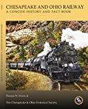img - for Chesapeake & Ohio Railway: A Concise History and Fact Book book / textbook / text book