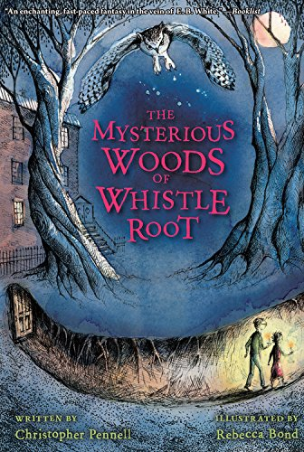The Mysterious Woods of Whistle Root - Harvard Book Store