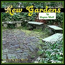 Kew Gardens (       UNABRIDGED) by Virginia Woolf Narrated by Glenn Hascall