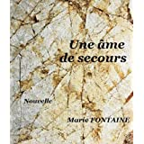 Une �me de secourspar Marie Fontaine