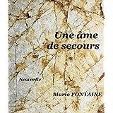 Une �me de secourspar Marie Fontaine