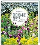Bl�hende Beete: 365 Tage Gartengl�ck