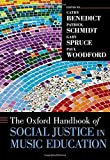 img - for The Oxford Handbook of Social Justice in Music Education (Oxford Handbooks) by Cathy Benedict (2015-11-27) book / textbook / text book