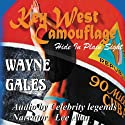 Key West Camouflage: Hide in Plain Sight (       UNABRIDGED) by Wayne A Gales Narrated by Lee Alan