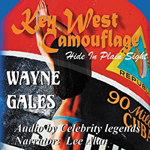 Key West Camouflage: Hide in Plain Sight | [Wayne A Gales]