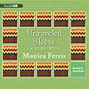 Unraveled Sleeve Audiobook by Monica Ferris Narrated by Susan Boyce