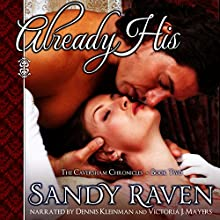 Already His: The Caversham Chronicles, Book Two (       UNABRIDGED) by Sandy Raven Narrated by Victoria J. Mayers, Dennis Kleinman