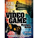 Flying the Coop: The Video Game Mystery Novel (The OffCide Gamer Mystery Series)