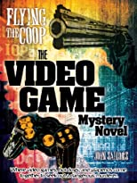 Flying the Coop: The Video Game Mystery Novel
