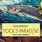 Fool's Paradise Hörbuch von John Gierach Gesprochen von: Mike Chamberlain