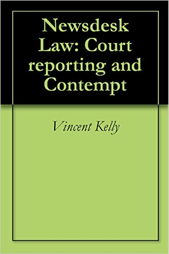 Newsdesk Law: Court reporting and Contempt