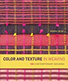 Color and Texture in Weaving: 150 Contemporary Designs