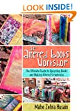 The Altered Books Workshop - Make your own scrapbooks, smashbooks and art journals: The ultimate guide to making upcycled scrapbooks, smashbooks and art journals