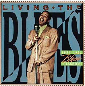 Living The Blues - 1950-1952 Blues Classics
