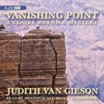 Vanishing Point: Claire Reynier, Book 2 (       UNABRIDGED) by Judith Van Gieson Narrated by Meredith Mitchell