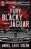 The Fury of Blacky Jaguar (One Eye Press Singles)