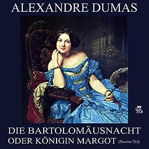 Die Bartholomäusnacht oder Königin Margot - Zweiter Teil Hörbuch