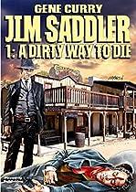 A Dirty Way To Die (a Jim Saddler Western Book 1)