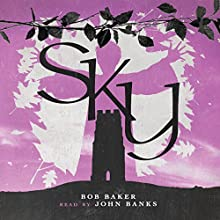 Sky Audiobook by Bob Baker Narrated by John Banks