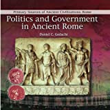 img - for Politics and Government in Ancient Rome (Primary Sources of Ancient Civilization: Rome) book / textbook / text book