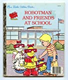 Robotman and Friends at School (0307020347) by Justine Korman
