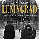 Leningrad: The Epic Siege of World War II, 1941-1944 (       UNABRIDGED) by Anna Reid Narrated by Peter Drew