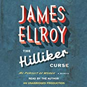 The Hilliker Curse: My Pursuit of Women | [James Ellroy]