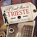 A Dead Man In Trieste Audiobook by Michael Pearce Narrated by Clive Mantle