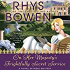 On Her Majesty's Frightfully Secret Service: A Royal Spyness Mystery, Book 11 Hörbuch von Rhys Bowen Gesprochen von: Katherine Kellgren