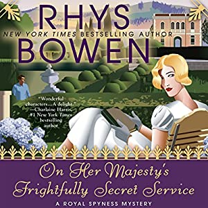 On Her Majesty's Frightfully Secret Service: A Royal Spyness Mystery, Book 11 Audiobook by Rhys Bowen Narrated by Katherine Kellgren